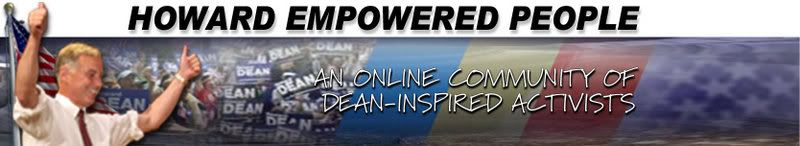Howard-Empowered People: An online community of Howard Dean inspired activists